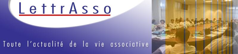 LettrAsso - Toute l'actualit� de la vie associative (si cette image n'est pas visible dans votre messagerie, c'est que vous avez activ� une protection)